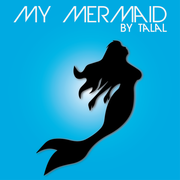 My Mermaid by Talal Masood