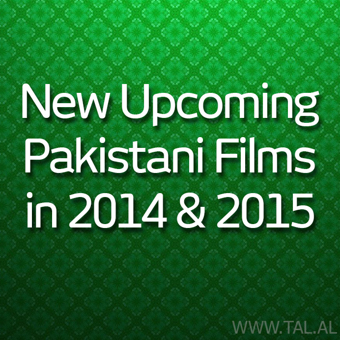 Upcoming Pakistani Films in 2014 / 2015